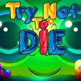 Try Not To Die Online game
