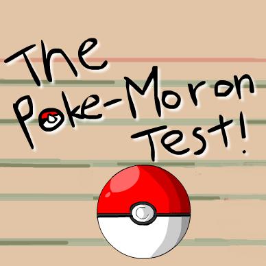 The Poke-Moron Test