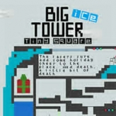 big ice tower tiny square game