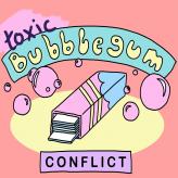 toxic bubblegum conflict game