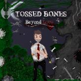 tossed bones: beyond love game
