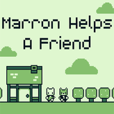 marron helps a friend game
