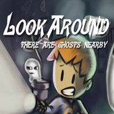 look around: there are ghosts nearby game