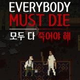 everybody must die game